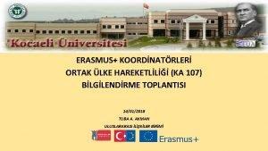 ERASMUS KOORDNATRLER ORTAK LKE HAREKETLL KA 107 BLGLENDRME
