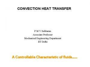 CONVECTION HEAT TRANSFER P M V Subbarao Associate