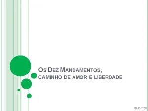 OS DEZ MANDAMENTOS CAMINHO DE AMOR E LIBERDADE