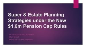 Super Estate Planning Strategies under the New 1
