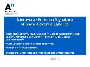 Microwave Emission Signature of SnowCovered Lake Ice Martti