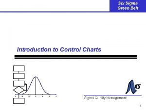 Six Sigma Green Belt Introduction to Control Charts