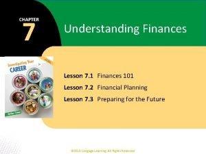 7 CHAPTER Understanding Finances Lesson 7 1 Finances