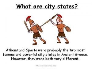 What are city states Athens and Sparta were