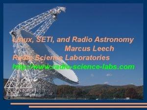 Linux SETI and Radio Astronomy Marcus Leech Radio