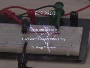 ECE 2300 Electronics Circuits and Electronics Devices Laboratory