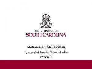 Mohammad Ali Javidian Hypergraph Bayesian Network Seminar 10062017