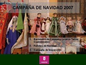 CAMPAA DE NAVIDAD 2007 1 Barmetro de Consumo