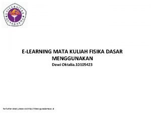 ELEARNING MATA KULIAH FISIKA DASAR MENGGUNAKAN Dewi Oktalia