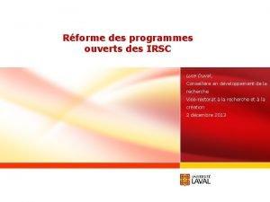 Rforme des programmes ouverts des IRSC Luce Duval