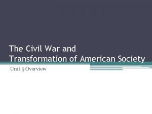 The Civil War and Transformation of American Society