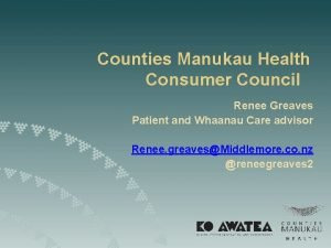Counties Manukau Health Consumer Council Renee Greaves Patient