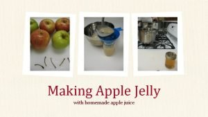 Making Apple Jelly with homemade apple juice From