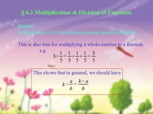 6 3 Multiplication Division of Fractions Review Multiplication