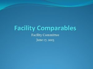 Facility Comparables Facility Committee June 17 2015 Othello