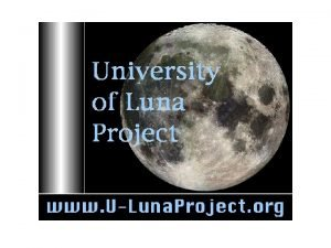 Launching The University of Luna Project Launching the