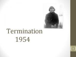 Termination 1954 1 1954 Western Oregon Indian Termination