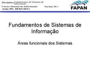 Fundamentos de Sistemas de Informao reas funcionais dos