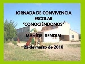 JORNADA DE CONVIVENCIA ESCOLAR CONOCINDONOS MAHDE SENDIM 22