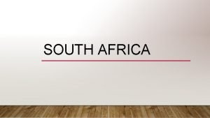 SOUTH AFRICA LOCATION South Africa is located in