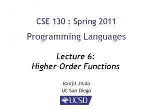 CSE 130 Spring 2011 Programming Languages Lecture 6
