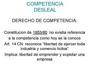 COMPETENCIA DESLEAL DERECHO DE COMPETENCIA Constitucion de 185360