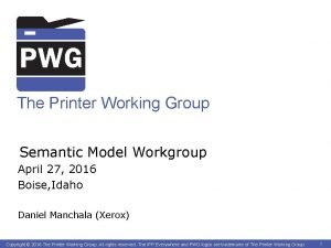 The Printer Working Group Semantic Model Workgroup April