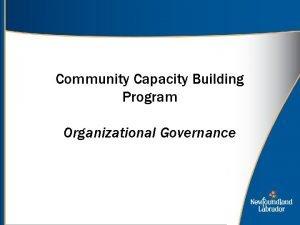 Community Capacity Building Program Organizational Governance Organizational Governance