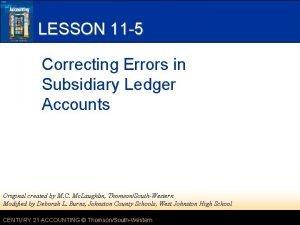 LESSON 11 5 Correcting Errors in Subsidiary Ledger