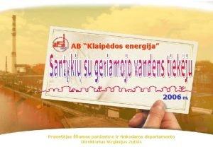 AB Klaipdos energija 2006 m Pranejas ilumos pardavimo