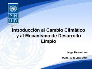 Introduccin al Cambio Climtico y al Mecanismo de