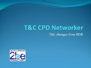 TC CPD Networker TC changes from RDR Priority