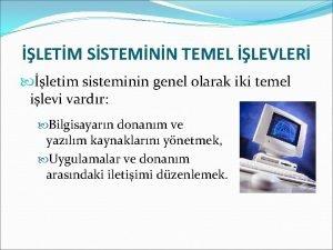 LETM SSTEMNN TEMEL LEVLER letim sisteminin genel olarak