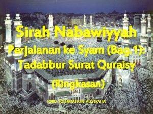 Sirah Nabawiyyah Perjalanan ke Syam Bag 1 Tadabbur