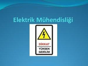 Elektrik Mhendislii Sunum erii Elektrik Mhendisi kimdir Elektrik