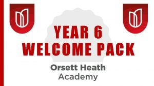 YEAR 6 WELCOME PACK WELCOME MESSAGE Welcome to