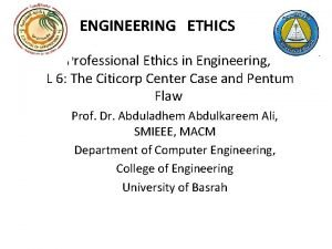 ENGINEERING ETHICS Professional Ethics in Engineering L 6