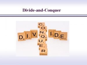 DivideandConquer DivideandConquer The most wellknown algorithm design strategy