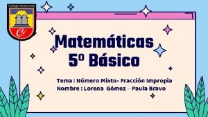 Matemticas 5 Bsico Tema Nmero Mixto Fraccin Impropia