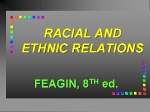 RACIAL AND ETHNIC RELATIONS FEAGIN TH 8 ed