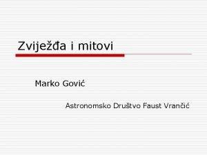 Zvijea i mitovi Marko Govi Astronomsko Drutvo Faust
