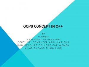 OOPS CONCEPT IN C BY N RUBA ASSISTANT