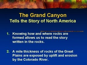 The Grand Canyon Tells the Story of North
