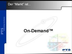 Der Markt ist OnDemand OnDemand Kurzbeschreibung Demo Modus