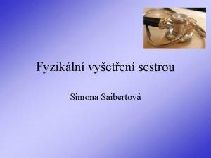 Fyzikln vyeten sestrou Simona Saibertov Fyzikln vyeten vyeten