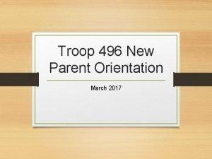 Troop 496 New Parent Orientation March 2017 History