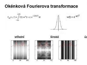 Oknkov Fourierova transformace stedn irok z Heisenbergv princip