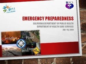 EMERGENCY PREPAREDNESS CALIFORNIA DEPARTMENT OF PUBLIC HEALTH DEPARTMENT