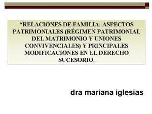 RELACIONES DE FAMILIA ASPECTOS PATRIMONIALES RGIMEN PATRIMONIAL DEL