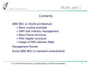 WLAN part 1 Contents IEEE 802 11 WLAN
